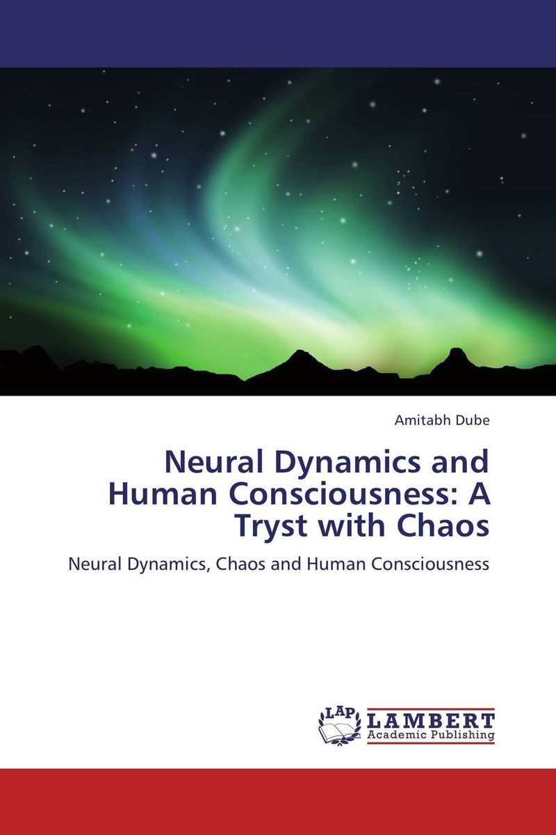 Neural Dynamics and Human Consciousness: A Tryst with Chaos