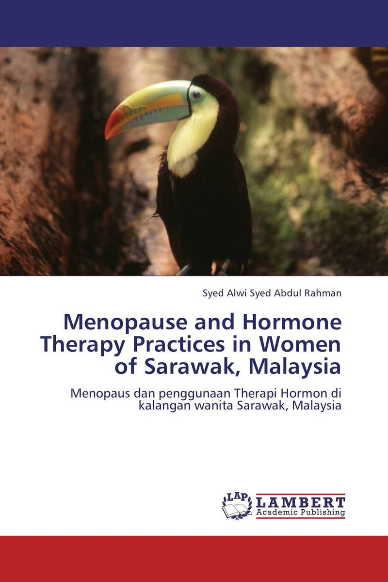 Menopause and Hormone Therapy Practices in Women of Sarawak, Malaysia midlife madness or menopause