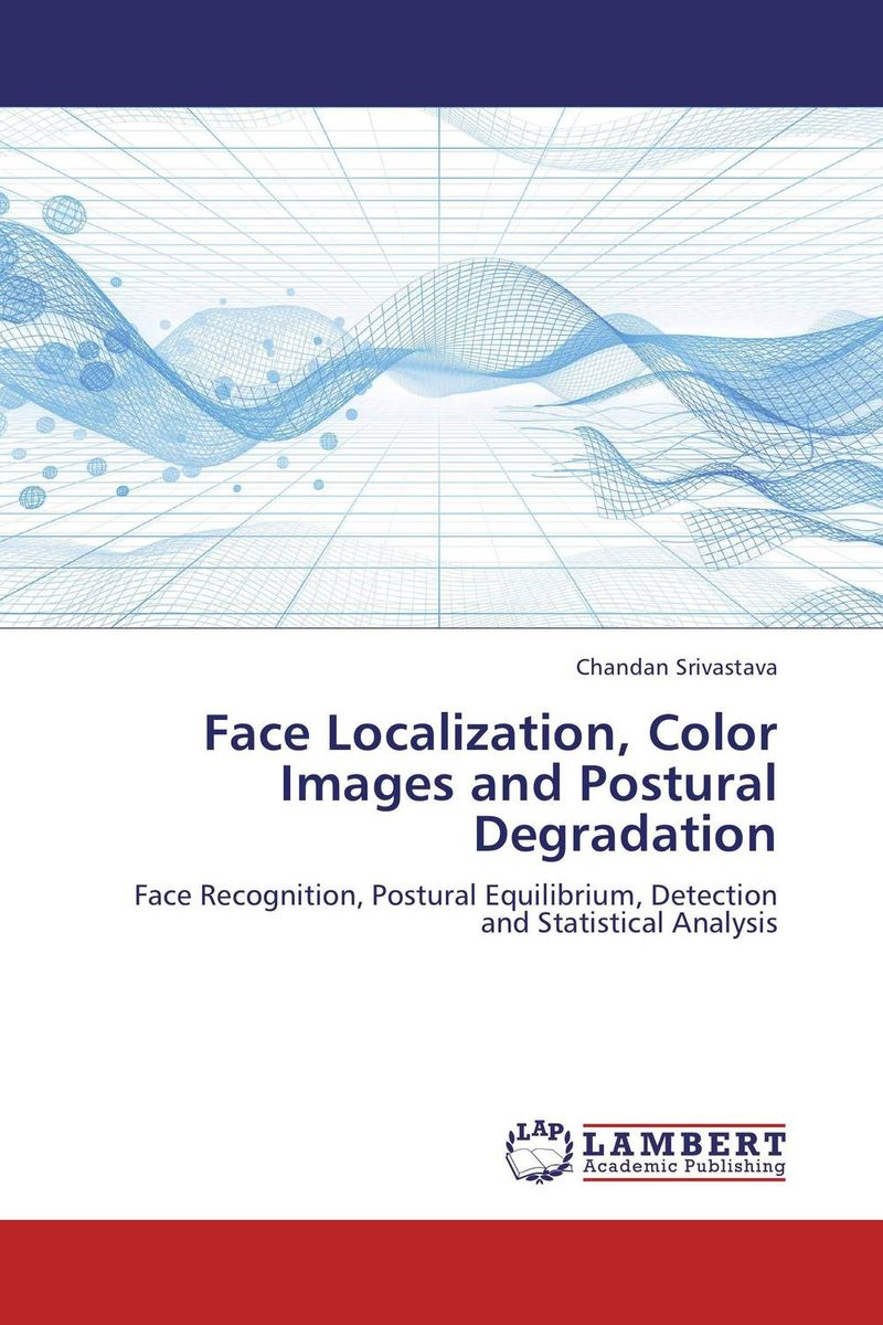 Face Localization, Color Images and Postural Degradation robotic vision an approach for face localization