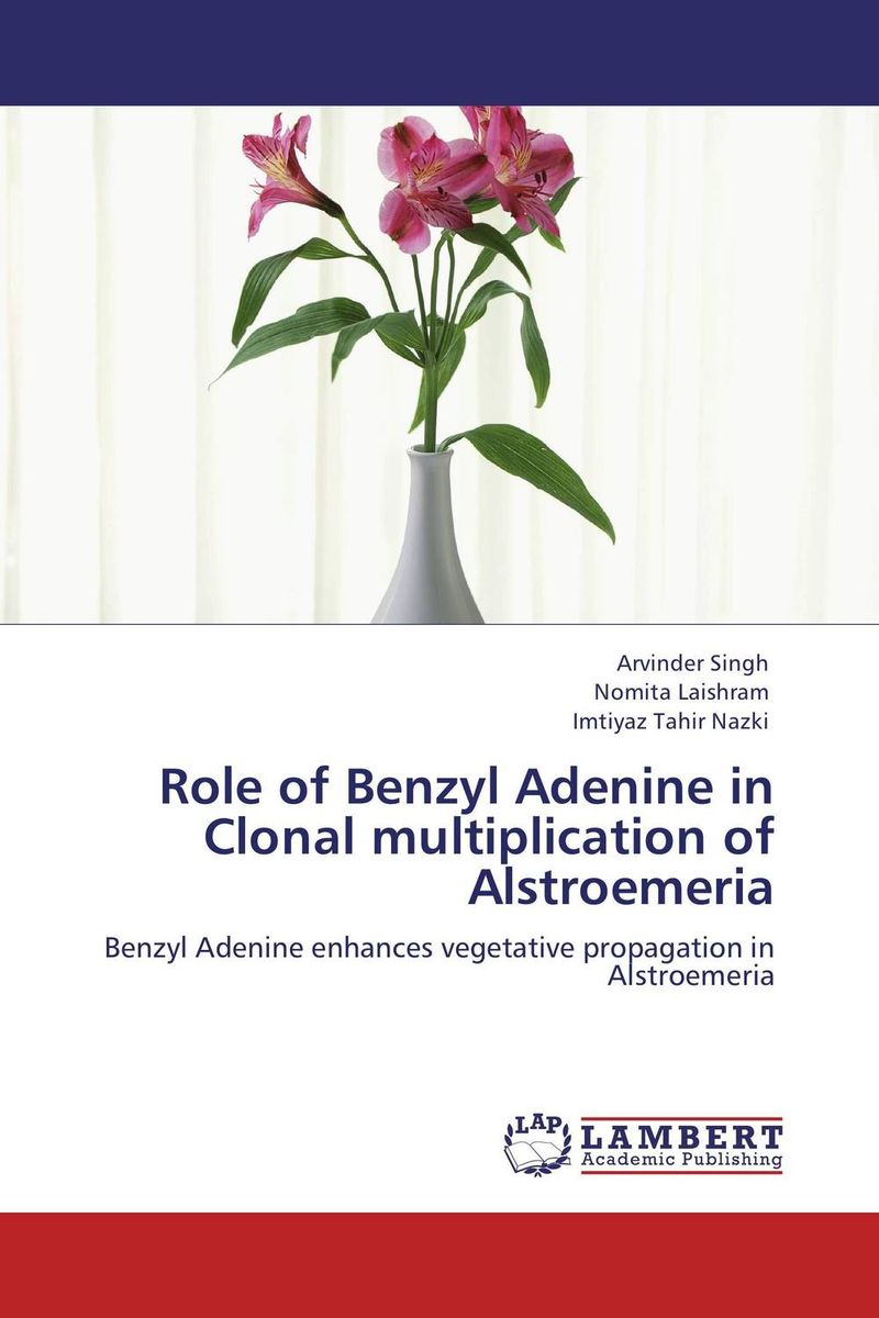 Role of Benzyl Adenine in Clonal multiplication of Alstroemeria the role of legal feeling in the criminal legislation