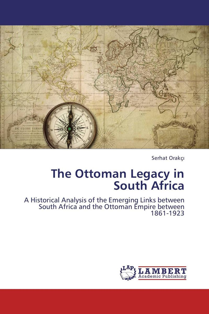 The Ottoman Legacy in South Africa south african mnes in africa