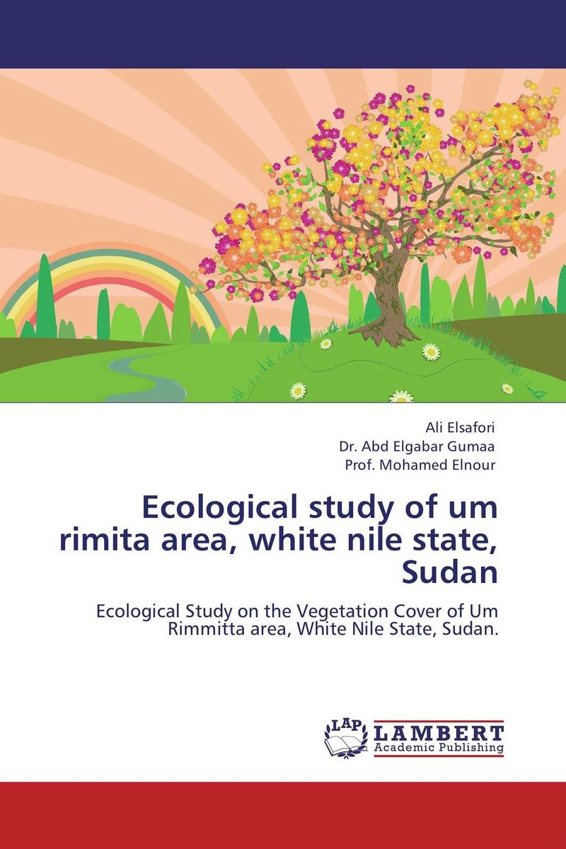 Ecological study   of um rimita area, white nile state, Sudan a theoritical study of intra state conflicts