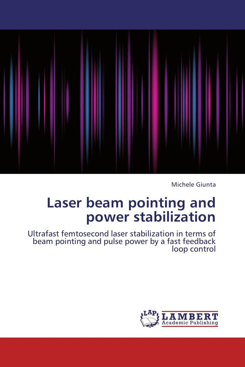 Laser beam pointing and power stabilization