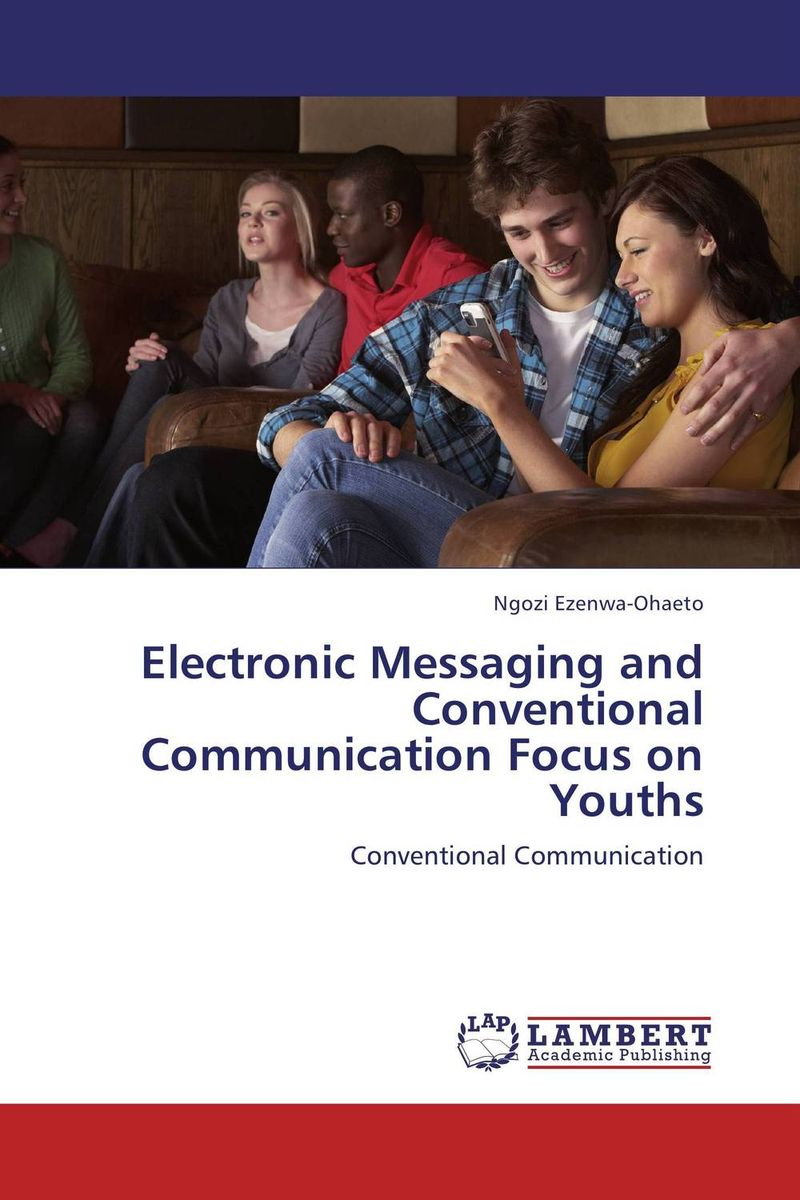 Electronic Messaging and Conventional Communication  Focus on Youths sana shahzadi beenish fatima and muhammad kamran urdu t9 and word prediction messaging system for android