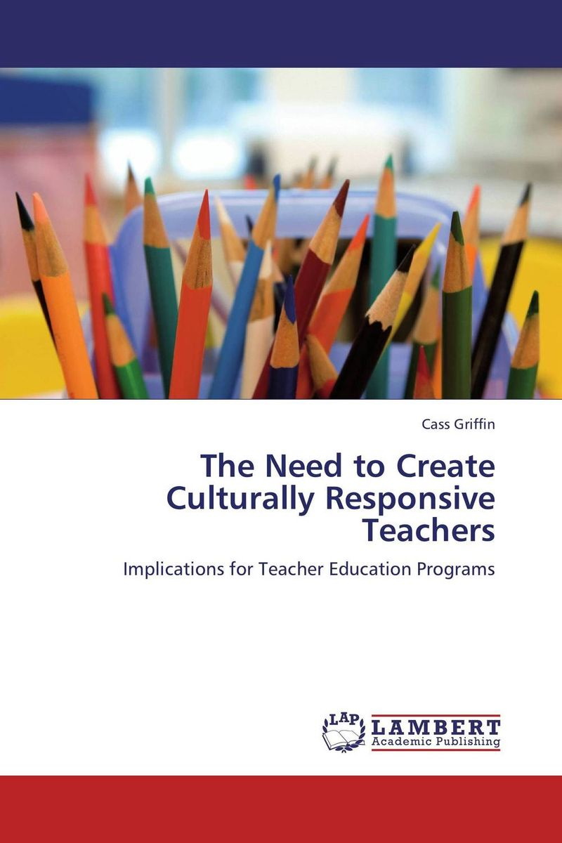 The Need to Create Culturally Responsive Teachers reflections on english teacher education