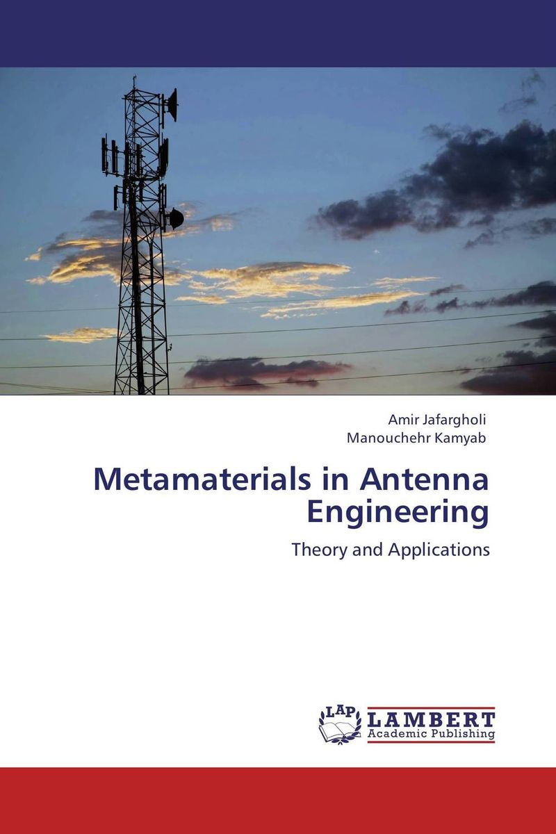 Metamaterials in Antenna Engineering engineering materials 1 an introduction to properties applications and design v 1