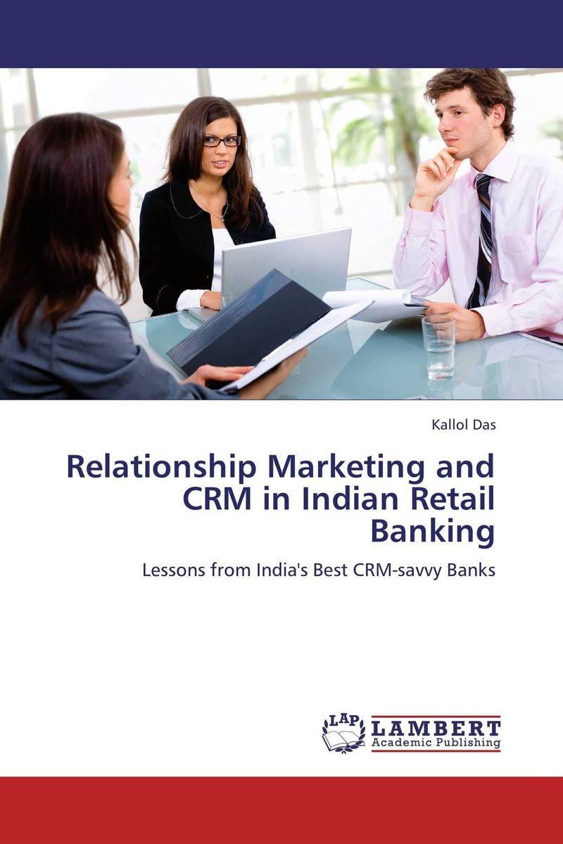 Relationship Marketing and CRM in Indian Retail Banking amalendu ghosh managing risks in commercial and retail banking