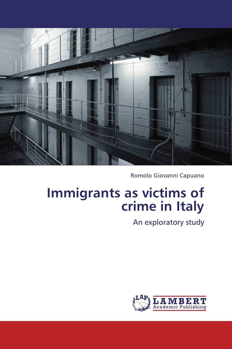 Immigrants as victims of crime in Italy schmitt neuroscience resea symp summ an anth o f work session repo from resea prog bull