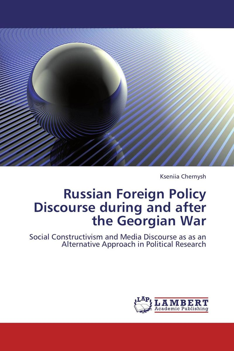 Russian Foreign Policy Discourse during and after the Georgian War elena fishtik sara laws are keeping silence during the war