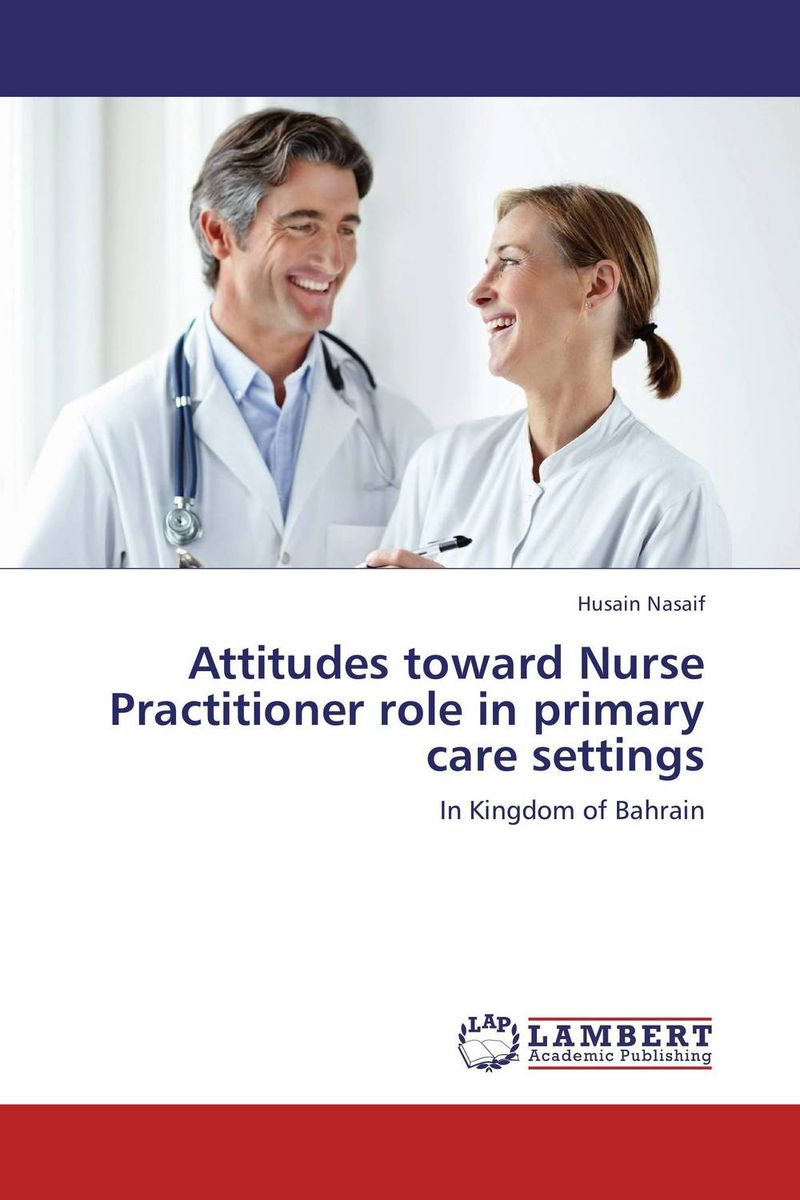 Attitudes toward Nurse Practitioner role in primary care settings beliefs and attitudes toward advertising in india