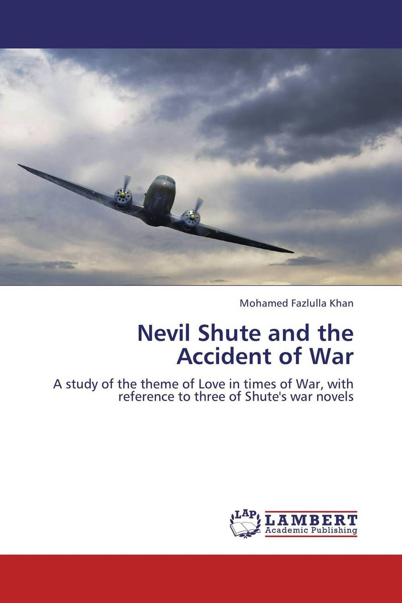 Nevil Shute and the Accident of War first love and the diary of a superfluous man