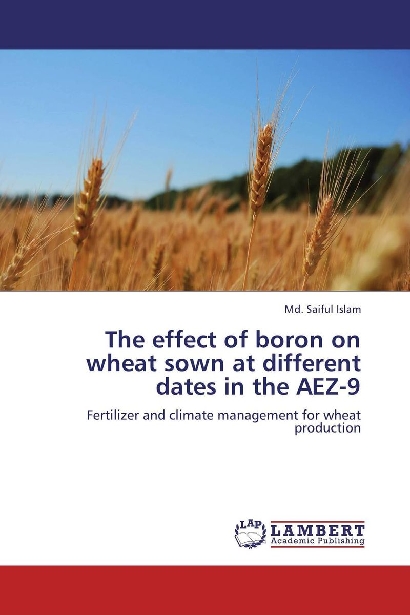 The effect of boron on wheat sown at different dates in the AEZ-9