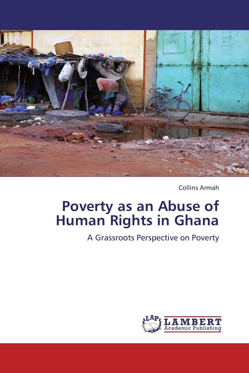 Poverty as an Abuse of Human Rights in Ghana documents of the african commission on human and peoples rights volume ii 1999 2007