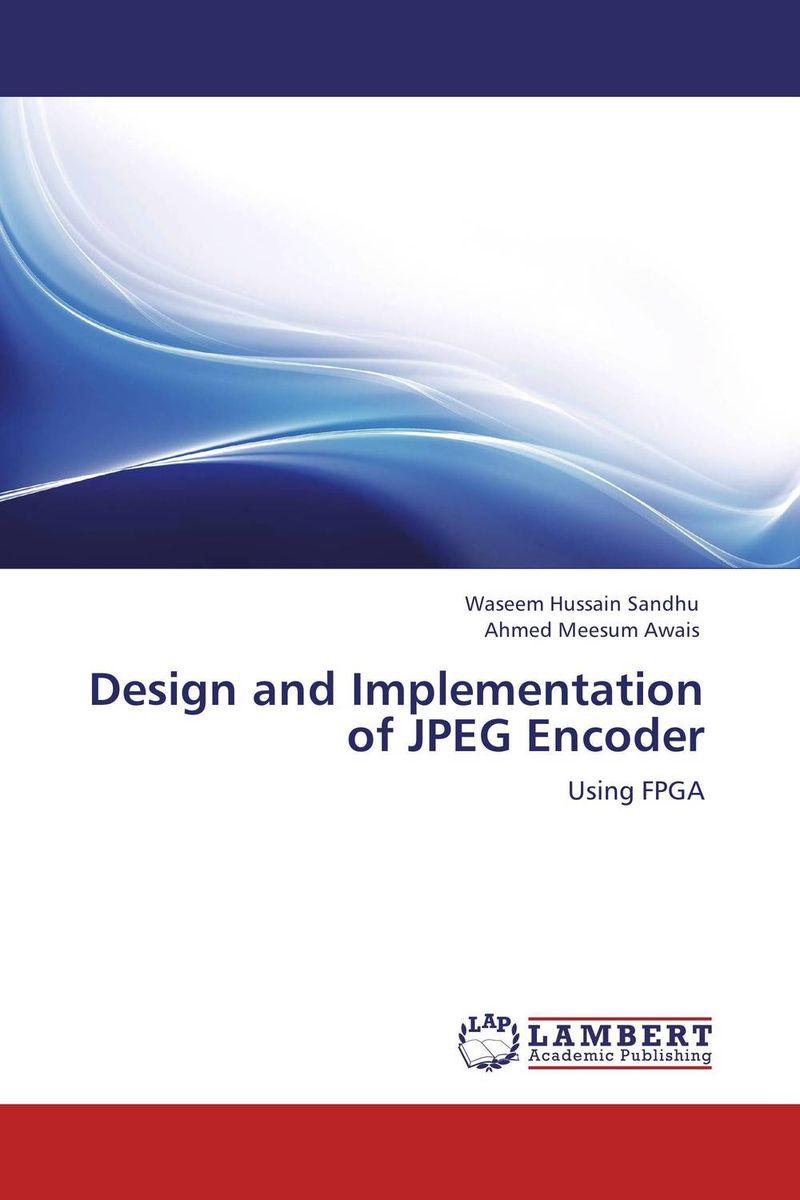 Design and Implementation of JPEG Encoder abdulkreem mohameed and ahlam fadhil software hardware design and implementation of jpeg codec on fpga