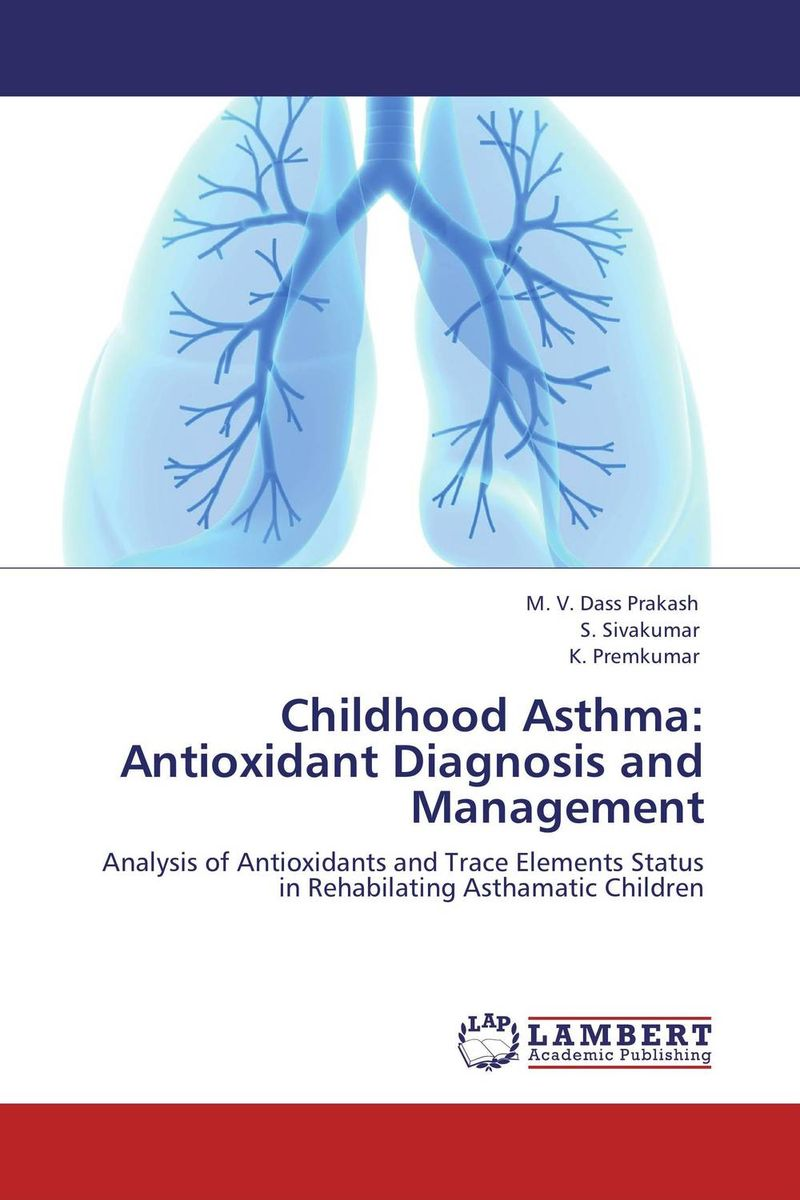 Childhood Asthma: Antioxidant Diagnosis and Management knowledge management – classic