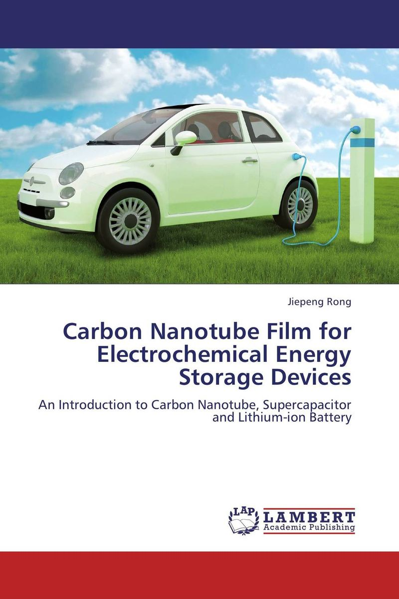 Carbon Nanotube Film for Electrochemical Energy Storage Devices