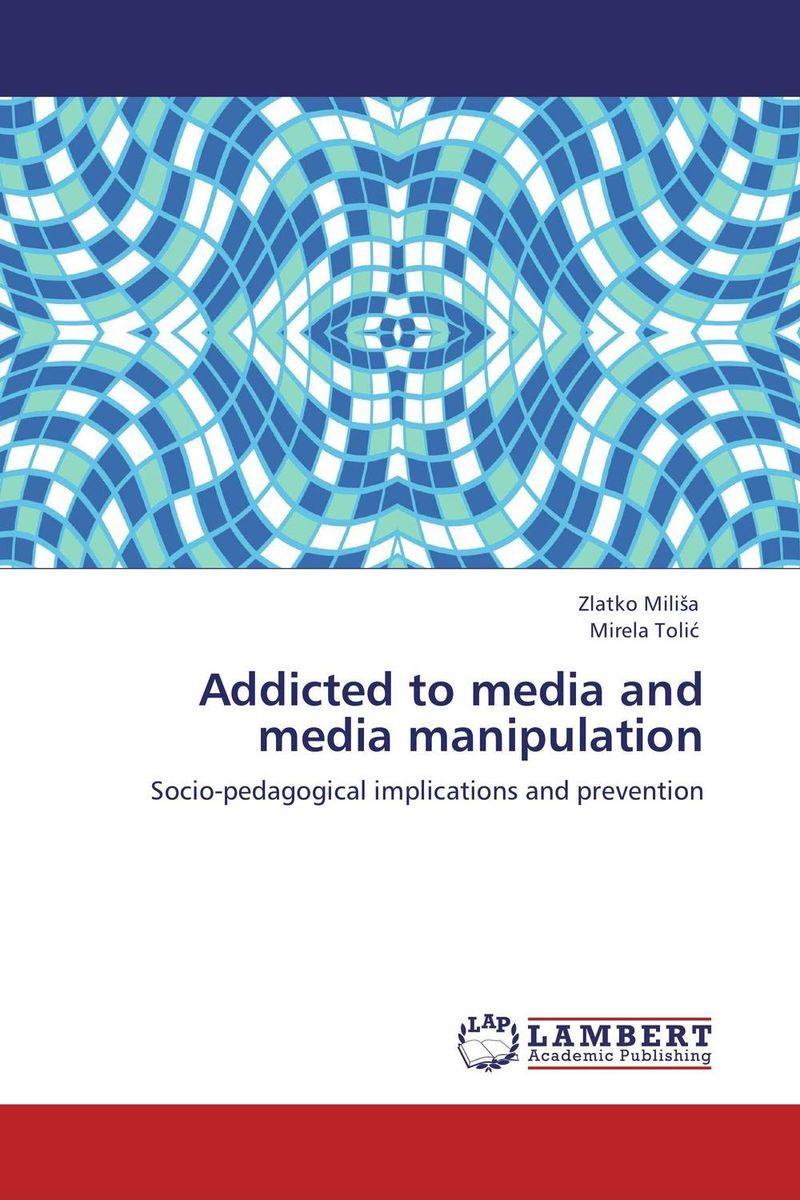 Addicted to media and media manipulation