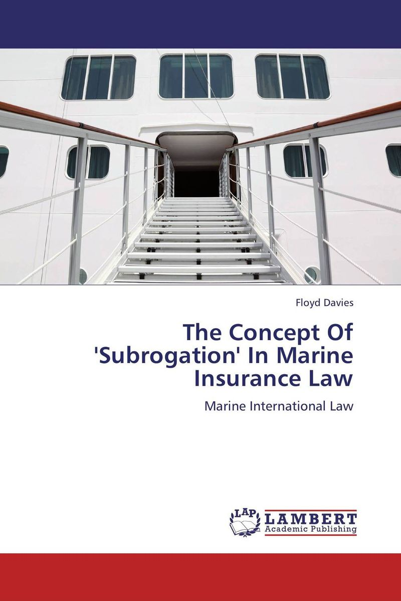 The Concept Of 'Subrogation' In Marine Insurance Law marine mammals of the world a comprehensive guide to their identification