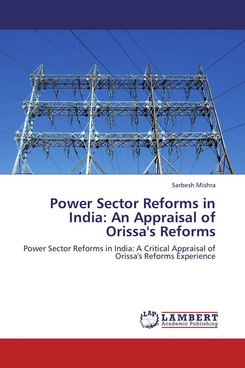Power Sector Reforms in India: An Appraisal of Orissa's Reforms affair of state an