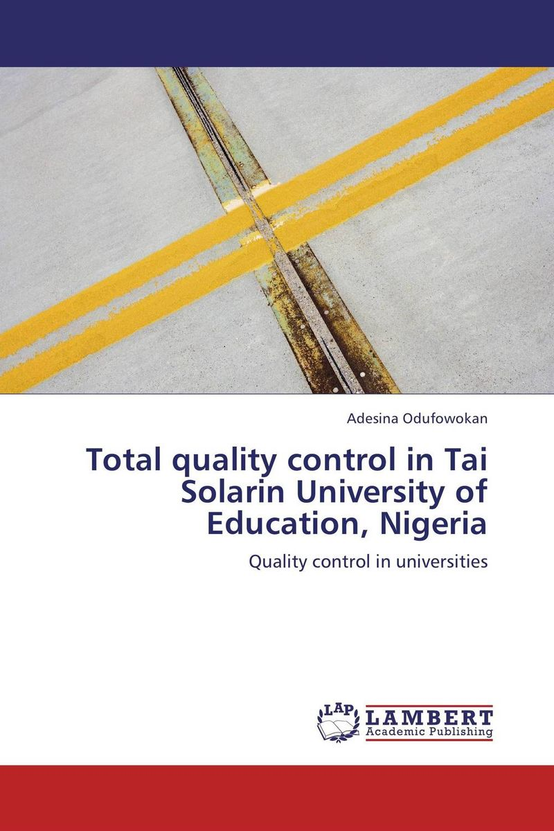 Total quality control in Tai Solarin University of Education, Nigeria system of education in nigeria