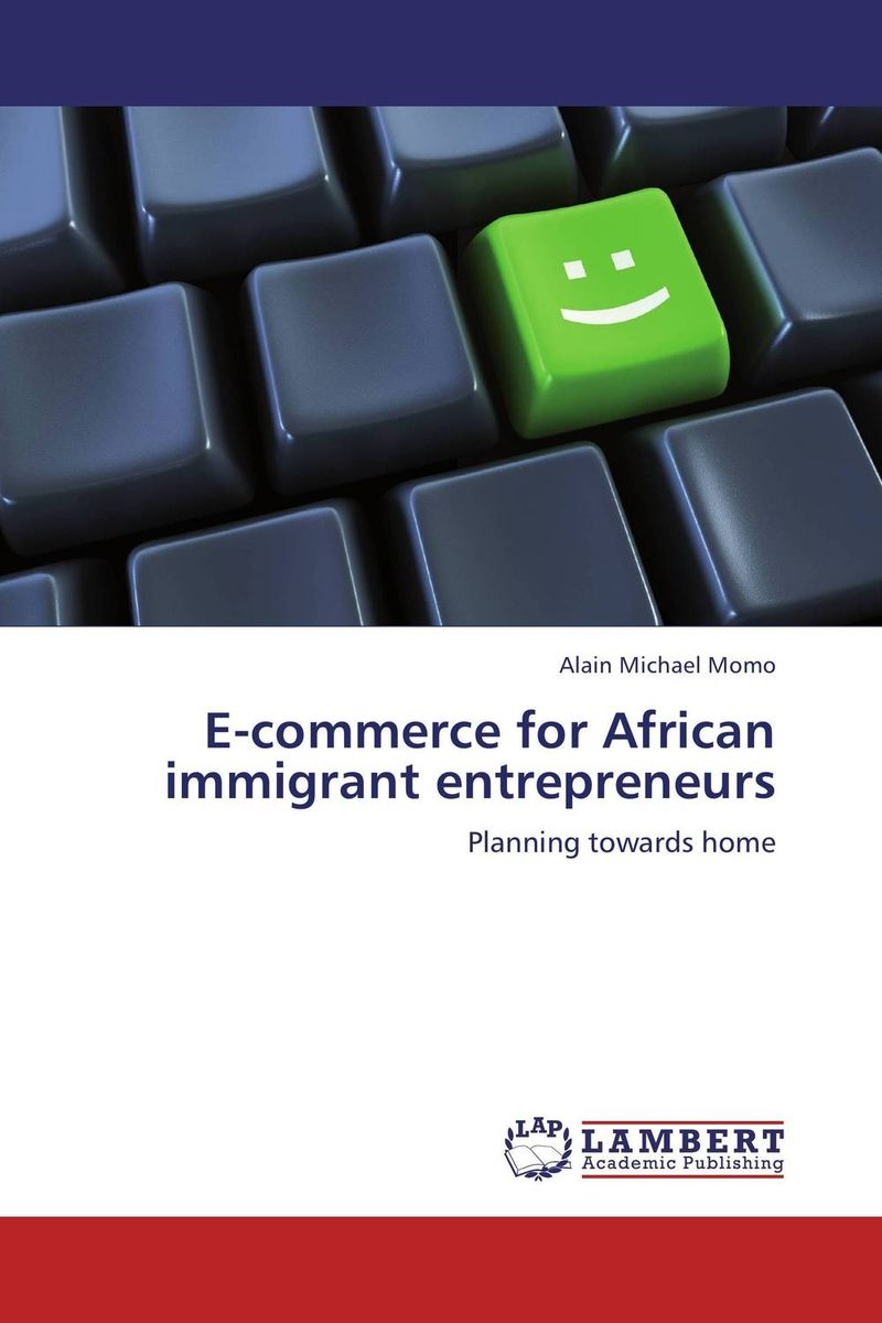 E-commerce for African immigrant entrepreneurs e commerce for african immigrant entrepreneurs