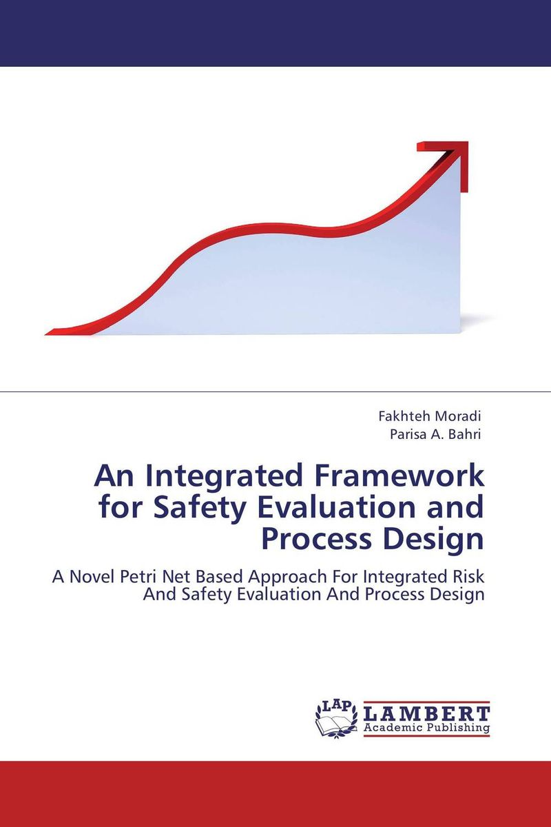 An Integrated Framework for Safety Evaluation and Process Design