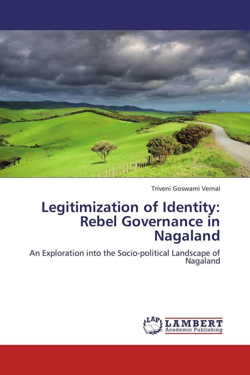 Legitimization of Identity: Rebel Governance in Nagaland the identity of the i of the confessions of jeremiah