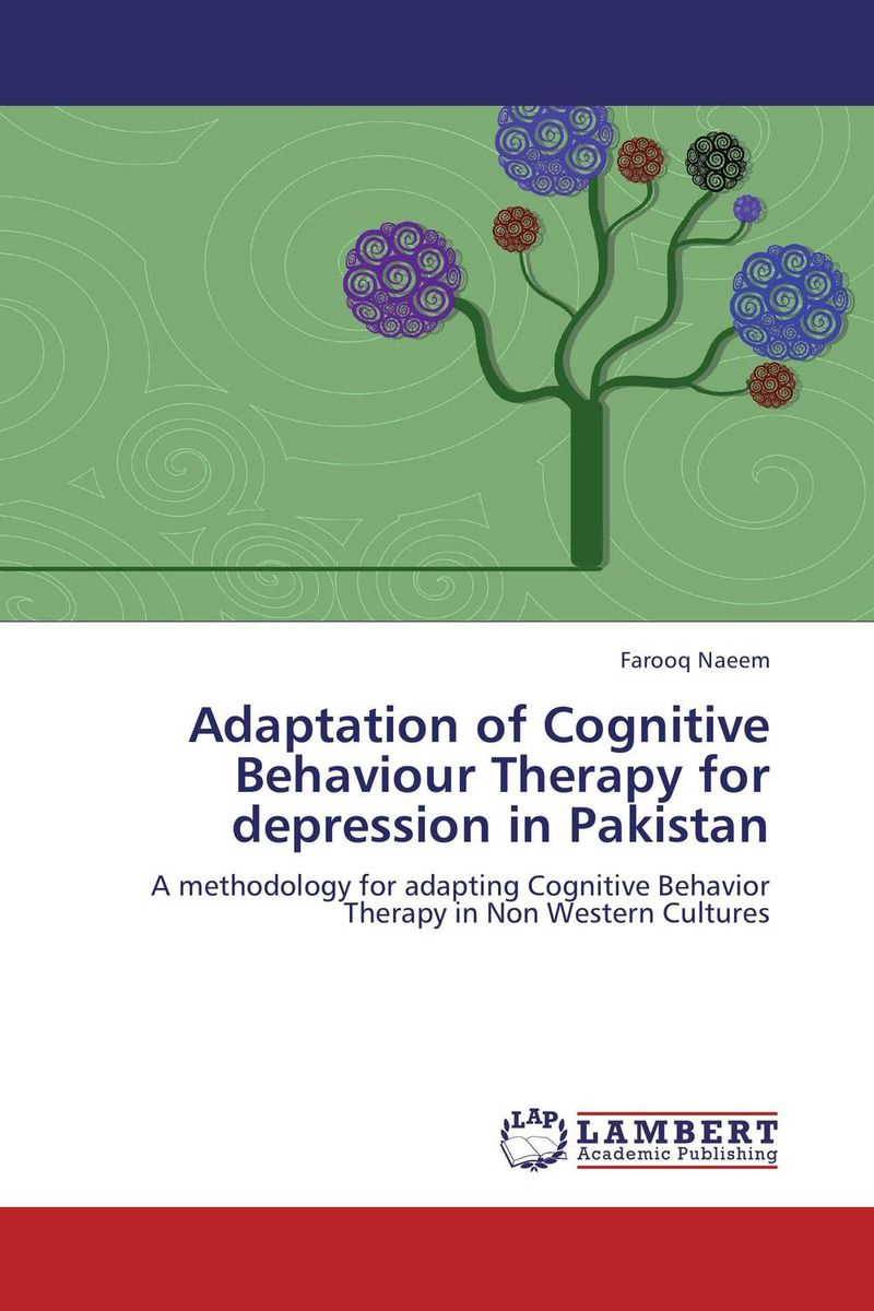 Adaptation of Cognitive Behaviour Therapy for depression in Pakistan world views topics in non western art