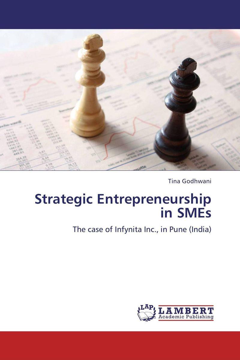 Strategic Entrepreneurship in SMEs arash najmaei and zahra sadeghinejad strategic flexibility of smes