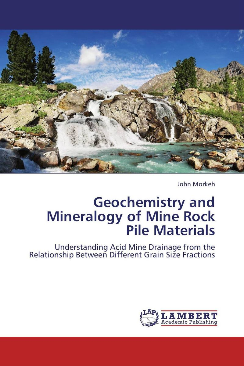 Geochemistry and Mineralogy of Mine Rock Pile Materials nforba melvin tamnta and cheo emmanuel suh regolith geochemistry and mineralogy derived from itabirite