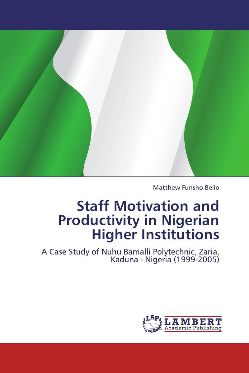 Staff Motivation and Productivity in Nigerian Higher Institutions zacharys anger gundu and clement olumuyiwa bakinde papers in nigerian archaeology