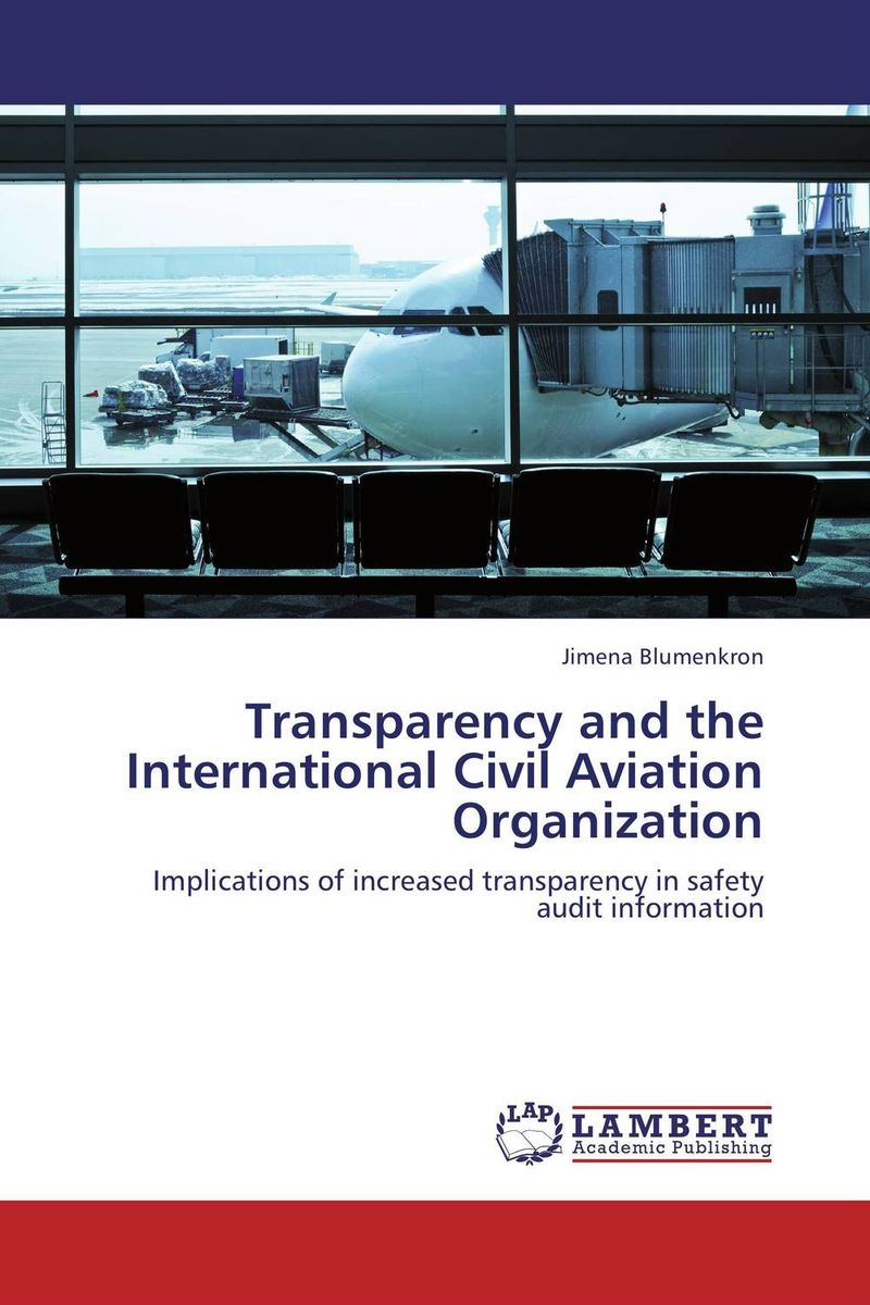 Transparency and the International Civil Aviation Organization transparency and the international civil aviation organization