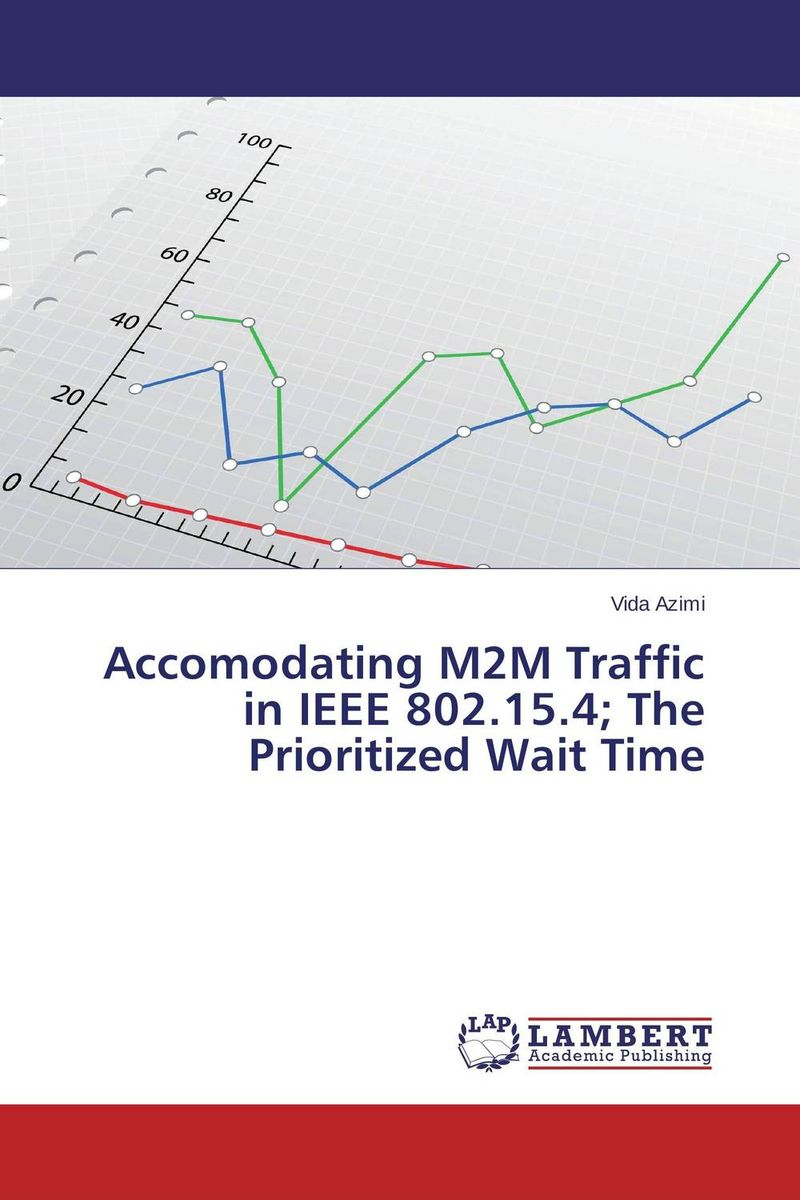 Accomodating M2M Traffic in IEEE 802.15.4; The Prioritized Wait Time kamaljeet kaur and gursimranjit singh crtp performance for voip traffic over ieee 802 11