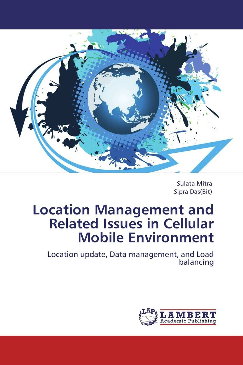 Location Management and Related Issues in Cellular Mobile Environment