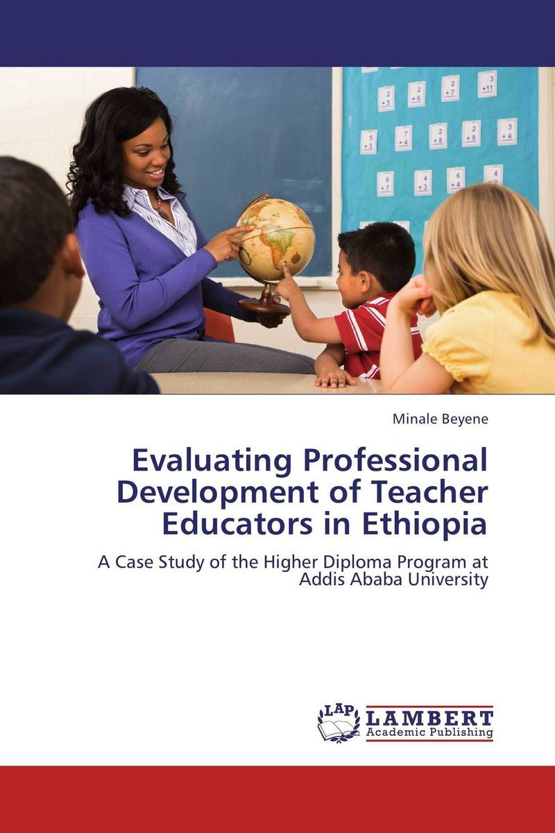 Evaluating Professional Development of Teacher Educators in Ethiopia ada 6d servoliner а00139