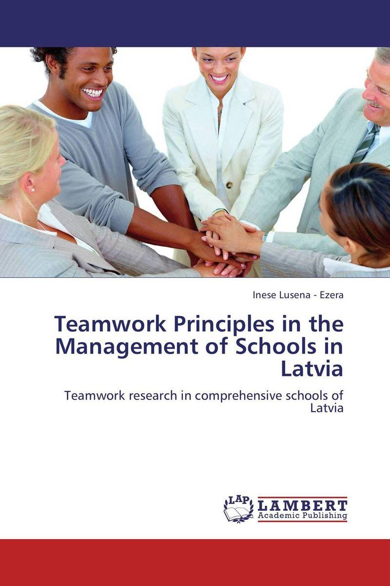 Teamwork Principles in the Management of Schools in Latvia rethinking leadership development in schools