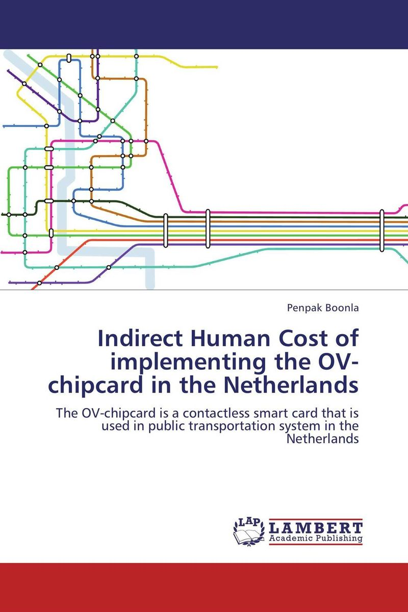 Indirect Human Cost of implementing the OV-chipcard in the Netherlands cost justifying usability