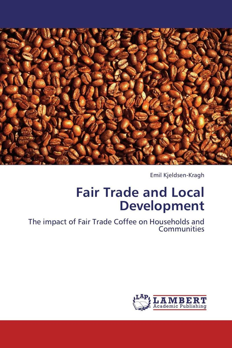 Fair Trade and Local Development the application of global ethics to solve local improprieties