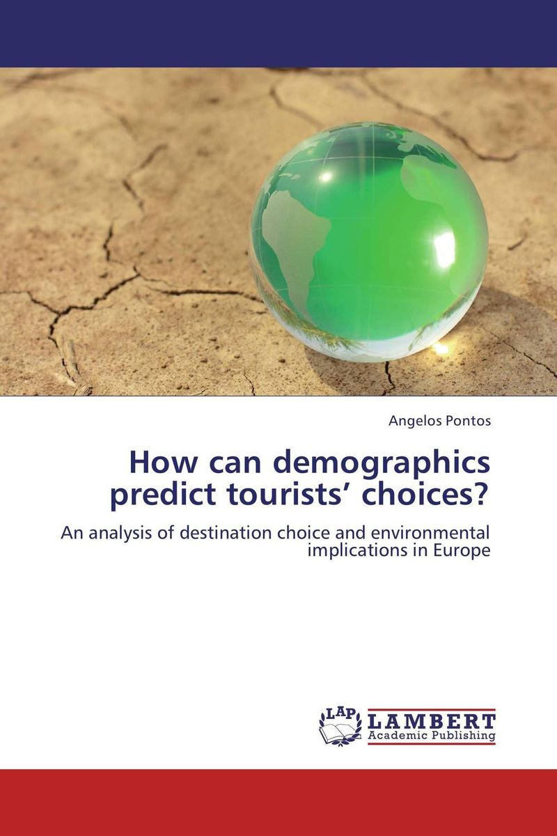 How can demographics predict tourists' choices?