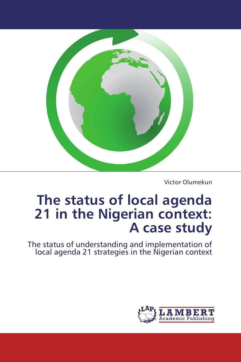 The status of local agenda 21 in the Nigerian context: A case study