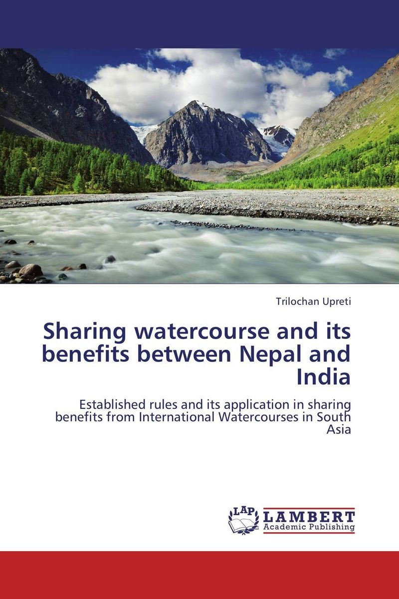 Sharing watercourse and its benefits between Nepal and India sharing watercourse and its benefits between nepal and india