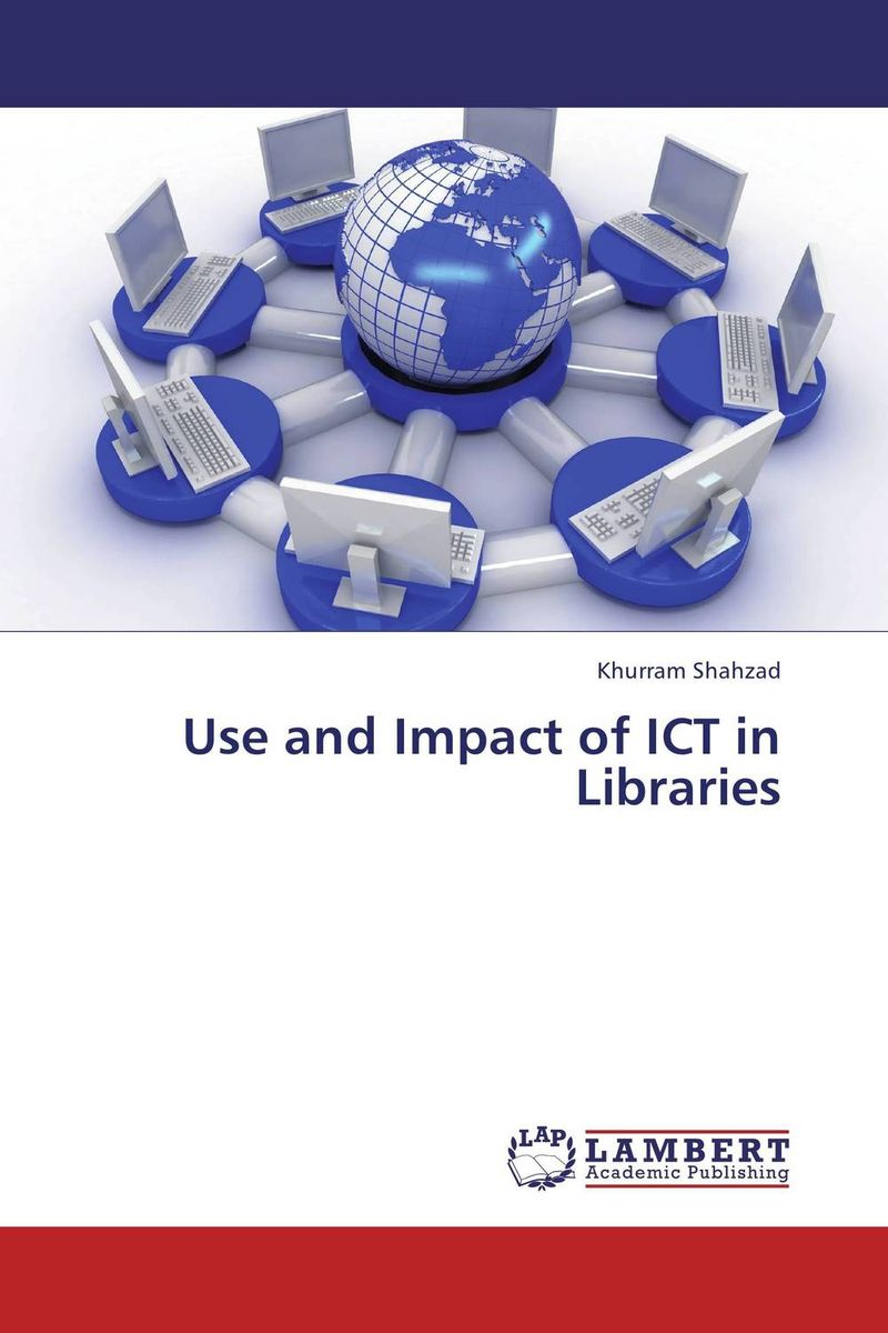 Use and Impact of ICT in Libraries sadu ranganadham use of information resources and services in university libraries