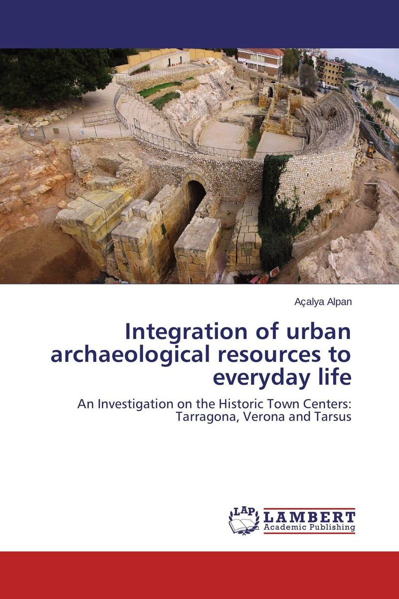 Integration of urban archaeological resources to everyday life