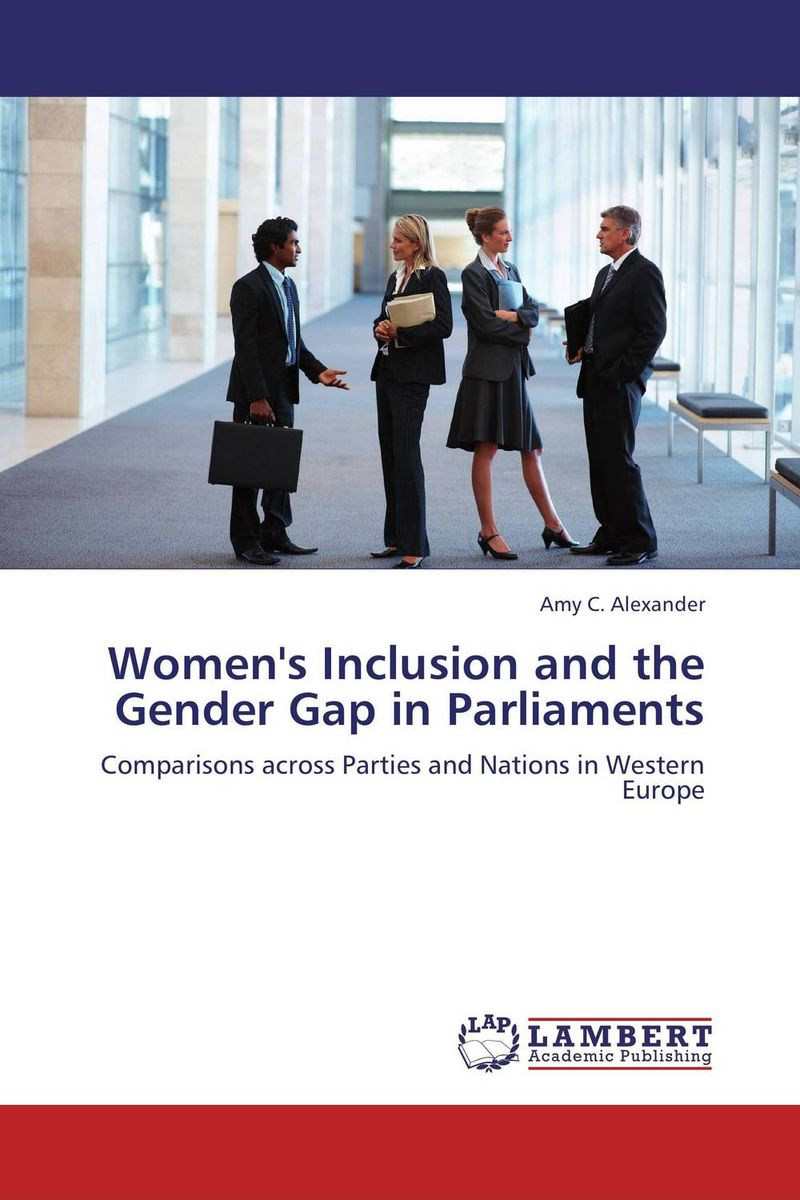 Women's Inclusion and the Gender Gap in Parliaments women s inclusion and the gender gap in parliaments