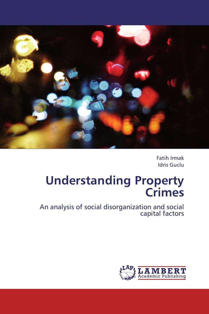Understanding Property Crimes charlene li the seven success factors of social business strategy