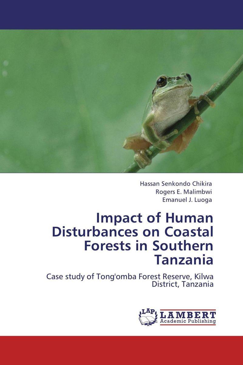 Impact of Human Disturbances on Coastal Forests in Southern Tanzania manas dakua and pradeep kumar parida impact of sea level rise on the livelihood patterns of coastal odisha
