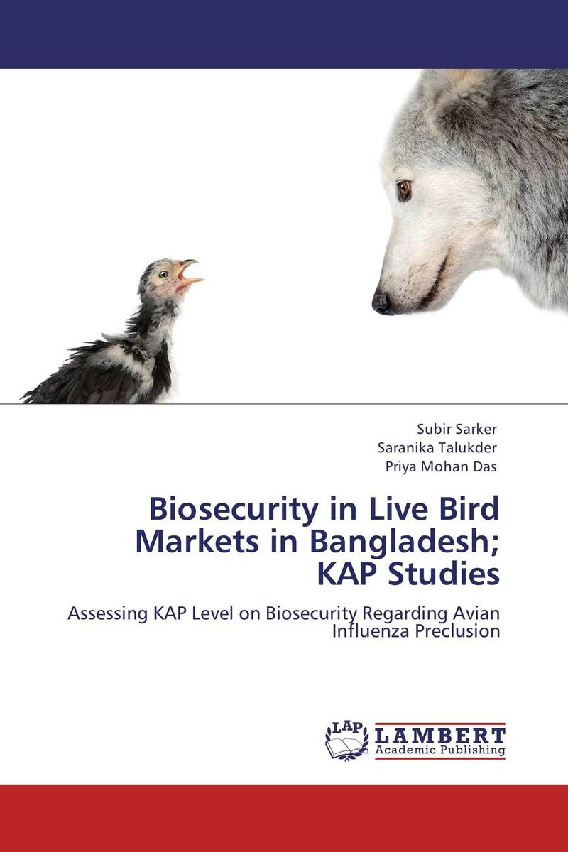 Biosecurity in Live Bird Markets in Bangladesh; KAP Studies deepita chakravarty expansion of markets and women workers in india