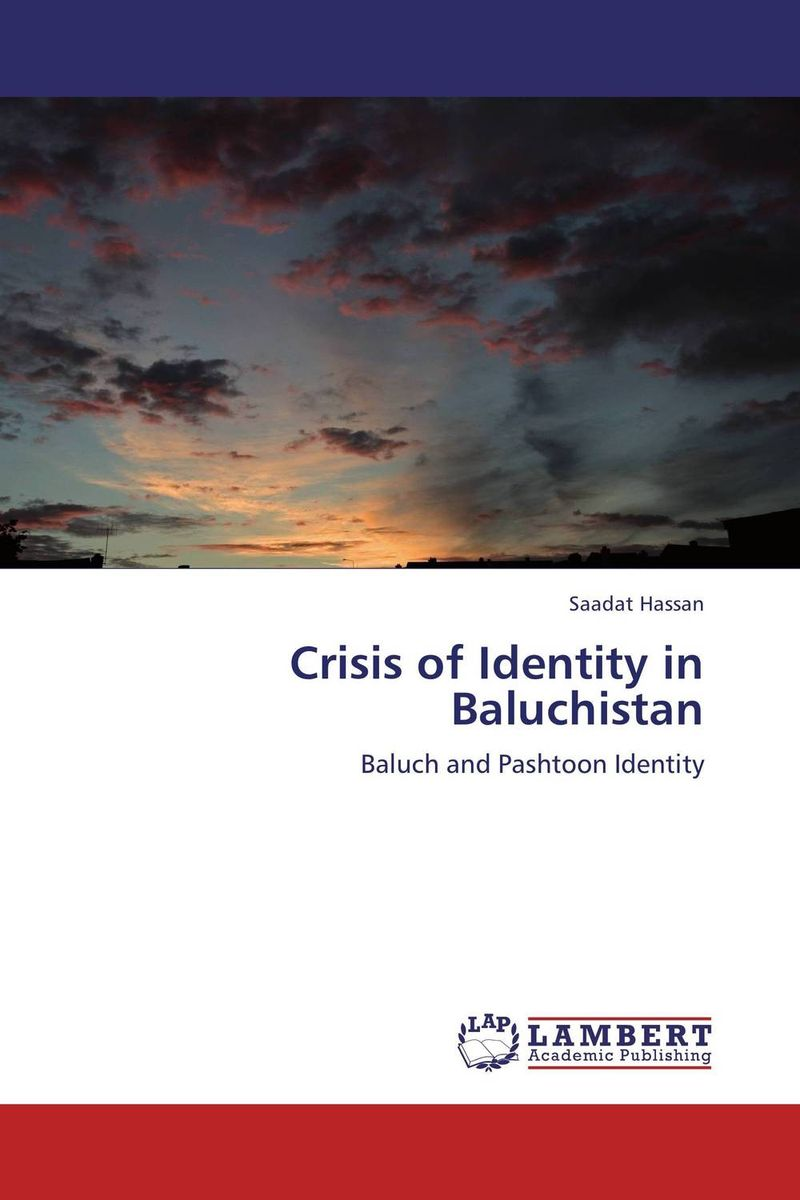 Crisis of Identity in Baluchistan belousov a security features of banknotes and other documents methods of authentication manual денежные билеты бланки ценных бумаг и документов