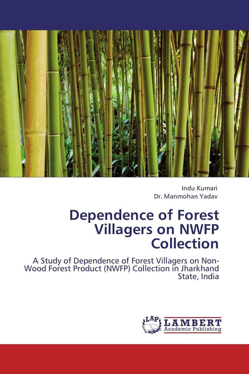 Dependence of Forest Villagers on  NWFP Collection ahmed mohammed non timber forest products and food security