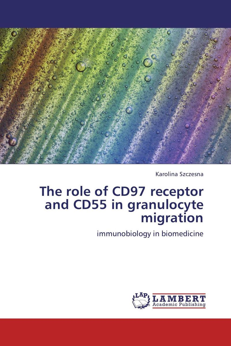 The role of CD97 receptor and CD55 in granulocyte migration the role of evaluation as a mechanism for advancing principal practice